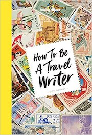 How to Be a Travel Writer book cover